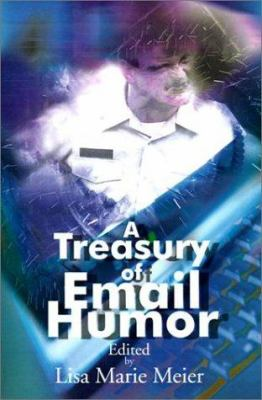 A Treasury of Email Humor: Volume I 9780595149971