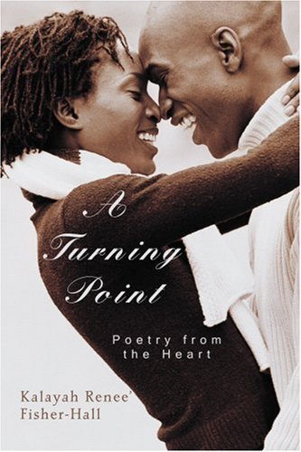 A Turning Point: Poetry from the Heart 9780595405411