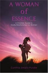 A Woman of Essence: A Christian Guide to Godly Relationships for Women 2155481