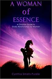 A Woman of Essence: A Christian Guide to Godly Relationships for Women 2170507