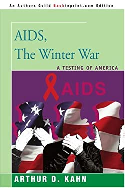 AIDS, the Winter War: A Testing of America 9780595366378