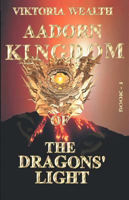 Aadorn Kingdom of the Dragons' Light: Book-I 9780595281756