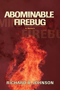 Abominable Firebug 9780595386673