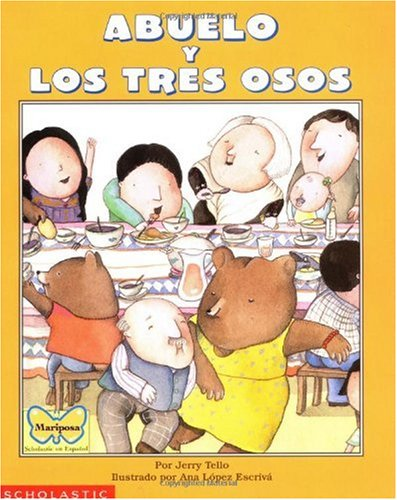 Abuelo and the Three Bears / Abuelo y Los Tres Osos: (Bilingual) = Grandfather and the Three Bears 9780590043205