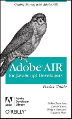 Adobe AIR for JavaScript Developers 9780596518370