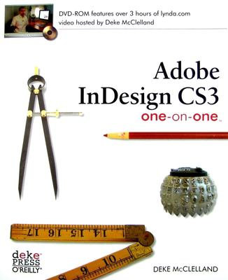 Adobe Indesign CS3 One-On-One [With DVD ROM] 9780596529765