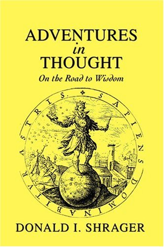 Adventures in Thought: On the Road to Wisdom 9780595439799