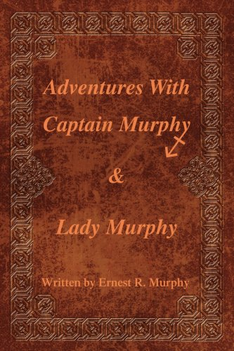 Adventures with Captain Murphy & Lady Murphy