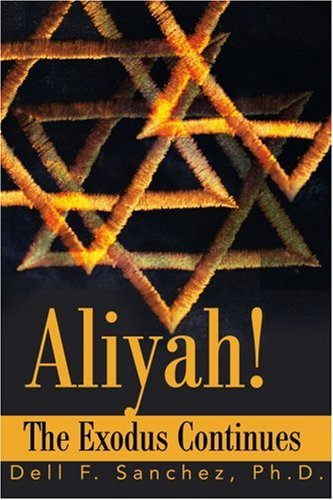 Aliyah!!! The Exodus Continues 9780595175161