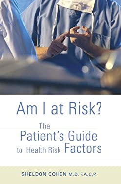 Am I at Risk?: The Patient's Guide to Health Risk Factors 9780595467396