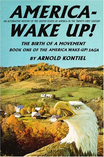 America--Wake Up!: The Birth of a Movement 9780595326426