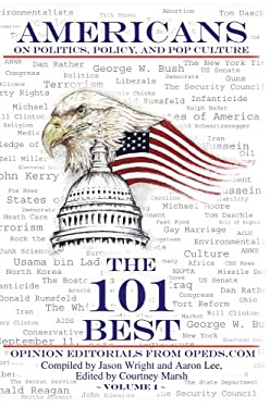 Americans on Politics, Policy, and Pop Culture: The 101 Best Opinion Editorials from Opeds.com 9780595361649