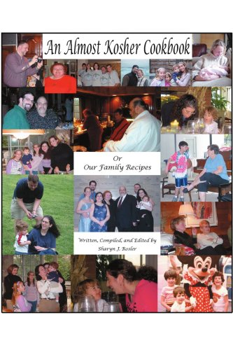 An Almost Kosher Cookbook or Our Family Recipes 9780595342969