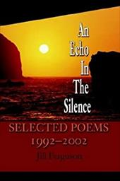 An Echo in the Silence: Selected Poems 1992-2002