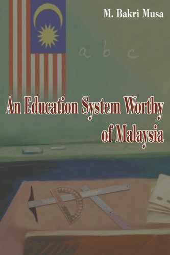 An Education System Worthy of Malaysia 9780595265909