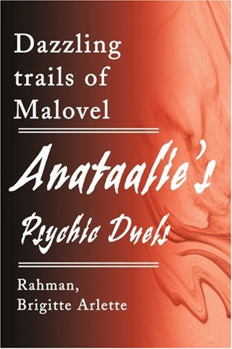 Anataalie's Psychic Duels: Dazzling Trails of Malovel 9780595204809