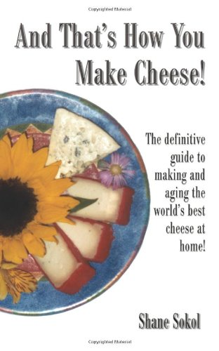 And That's How You Make Cheese! 9780595177097