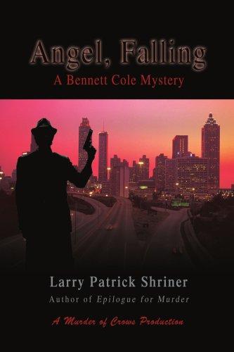 Angel, Falling: A Bennett Cole Mystery 9780595475957