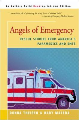 Angels of Emergency: Rescue Stories from America's Paramedics and EMTs 9780595150076