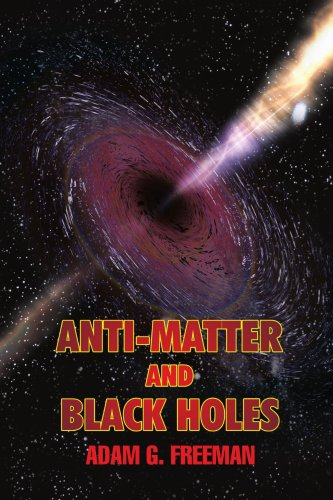 Anti-Matter and Black Holes 9780595430932
