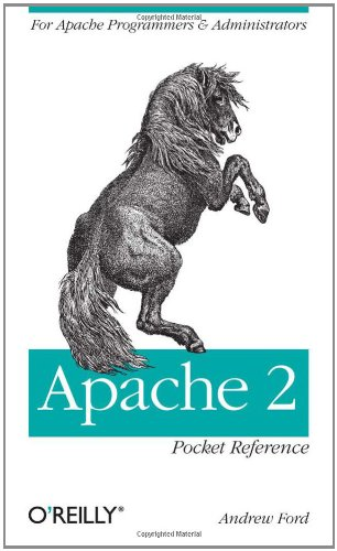 Apache 2 Pocket Reference: For Apache Programmers & Administrators 9780596518882