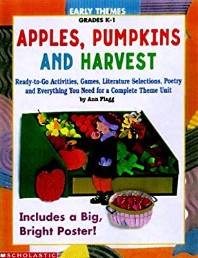 Apples, Pumpkins and Harvest: Ready-To-Go Activities, Games, Literature Selections, Poetry, and Everything You Need for a Complete Theme Unit 9780590033169