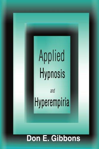 Applied Hypnosis and Hyperempiria 9780595124763