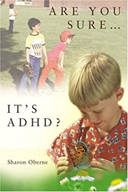 Are You Sure...It's ADHD? 9780595394074