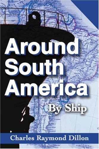 Around South America: By Ship 9780595208494