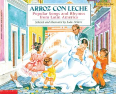 Arroz Con Leche: Popular Songs and Rhymes from Latin America: (Bilingual) 9780590418867