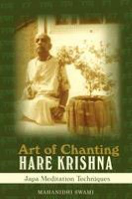 Art of Chanting Hare Krishna: Japa Meditation Techniques 9780595493234
