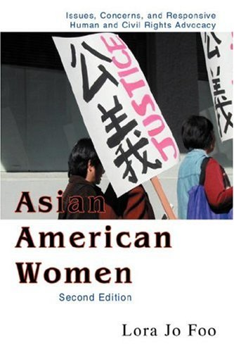 Asian American Women: Issues, Concerns, and Responsive Human and Civil Rights Advocacy 9780595452996