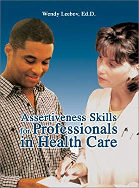 Assertiveness Skills for Professionals in Health Care 9780595282777