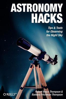 Astronomy Hacks 9780596100605