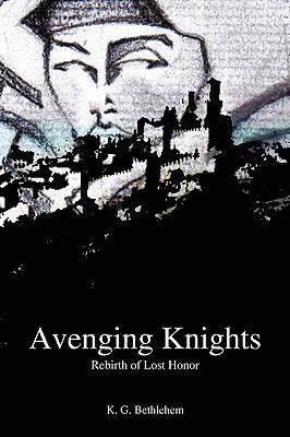 Avenging Knights: Rebirth of Lost Honor