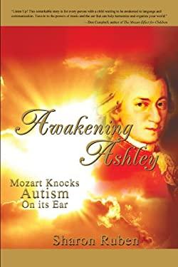 Awakening Ashley: Mozart Knocks Autism on Its Ear
