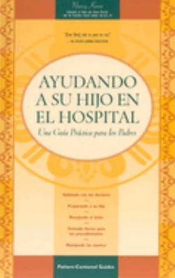 Ayudando a Su Hijo En El Hospital 9780596500122