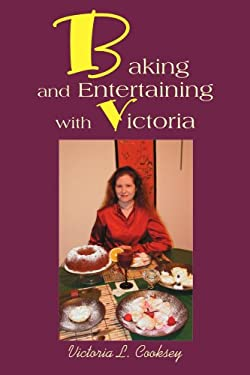 Baking and Entertaining with Victoria 9780595263738