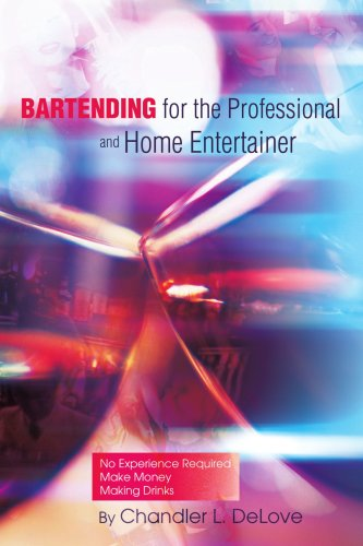 Bartending for the Professional and Home Entertainer 9780595316083