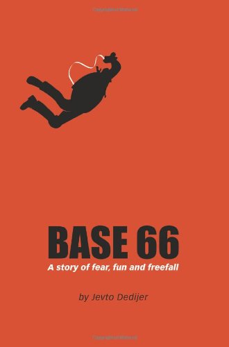 Base 66: A Story of Fear, Fun, and Freefall 9780595335107