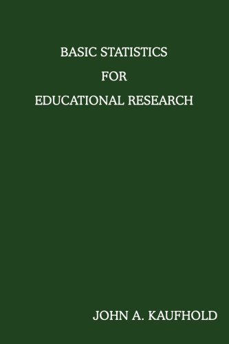 Basic Statistics for Educational Research 9780595459445