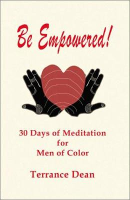Be Empowered: 30 Days of Meditation for Men of Color 9780595190317