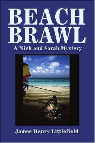 Beach Brawl: A Nick and Sarah Mystery 9780595341313