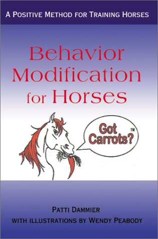 Behavior Modification for Horses: A Positive Method for Training Horses 9780595163052