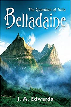 Belladaine: The Guardian of Talla 9780595427178