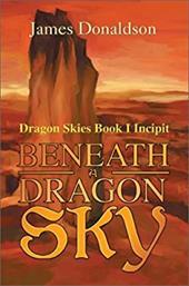 Beneath a Dragon Sky: Dragon Skies Book I Incipit 2168660