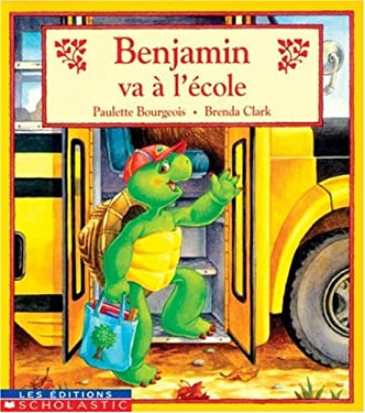 Benjamin Va A L'Ecole = Benjamin Goes to School 9780590246187