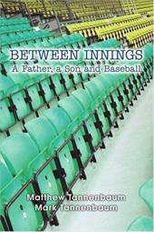 Between Innings: A Father, a Son and Baseball 2152681