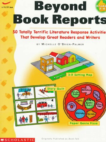 Beyond Book Reports: 50 Totally Terrific Literature Responses Activities That Develop Freat Readers and Writers 9780590769914