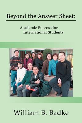 Beyond the Answer Sheet: Academic Success for International Students 9780595271962